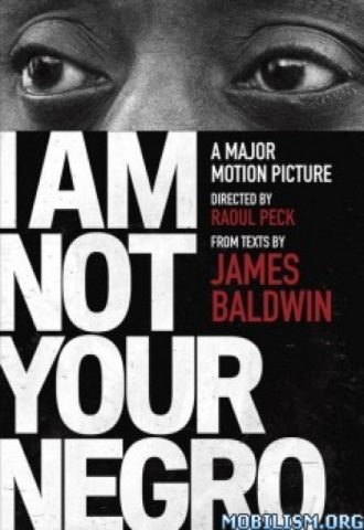 I Am Not Your Negro- A Companion Edition to the Documentary Film by James Baldwin_440x640