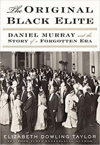 The Original Black Elite- Daniel Murray and the Story of a Forgotten Era_440x640