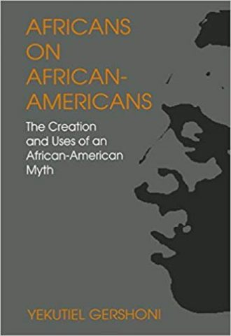 Africans on African-Americans- The Creation and Uses of an African-American Myth_440x640