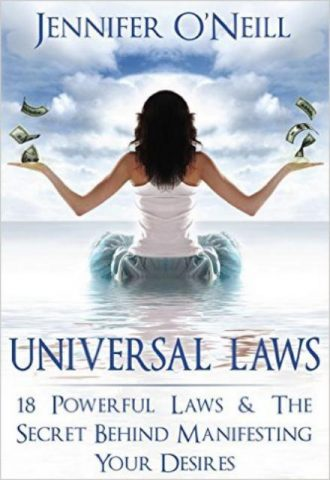 Universal Laws 18 Powerful Laws & The Secret Behind Manifesting Your Desires